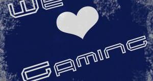 We <3 Gaming